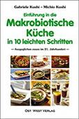 Einführung in die makrobiotische Küche in 10 leichten Schritten Ausgeglichen essen im 21. Jahrhundert