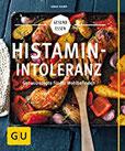 Histaminintoleranz Genussrezepte für Ihr Wohlbefinden (GU Gesund Essen)