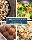 48 Makrobiotische Rezepte Von Smoothies und Suppen bis hin zu leckeren Reisgerichten und Salaten
