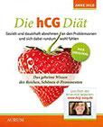 Die hCG Diät Das geheime Wissen der Reichen, Schönen & Prominenten