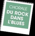 Chorale du Rock dans l'Blues, A vous de jouer