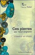 Ces pierres qui nous soignent , Pierres de Lumière, tarots, lithothérpie, bien-être, ésotérisme