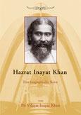 Hazrat Inayat Khan - Eine biographische Skizze von Pir Vilayat Inayat Khan