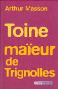 """""""Toine maïeur de Trignolles"""" A.Masson (éd.Racine de Poche)"""