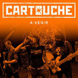 CARTOUCHE - A venir LP/CD