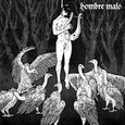 "Hombre Malo ""Persistent Murmur of Words of Wrath"""