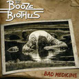 "THE BOOZE BROTHERS ""Bad medicine"