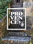 Kochbuch Provence. 80 Sehnsuchtsrezepte aus dem Süden Frankreichs. Kulinarische Genüsse aus Südfrankreich von der Cote d'azur, aus St.Tropez oder Cannes.