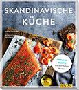 Skandinavische Küche Lieblingsrezepte aus dem hohen Norden