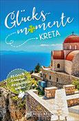 Bruckmann Reiseführer Glücksmomente Kreta. Erlebnisse, Aktivitäten, Lebensart und Insider-Tipps. Übersichtskarte für den perfekten Überblick. NEU