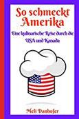 So schmeckt Amerika Eine kulinarische Reise durch die USA und Kanada