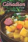 Pure Canadian Food A Canadian Cookbook for Any Occasion