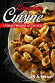 Canadian Cuisine A Cookbook of Authentic Recipes of Canada