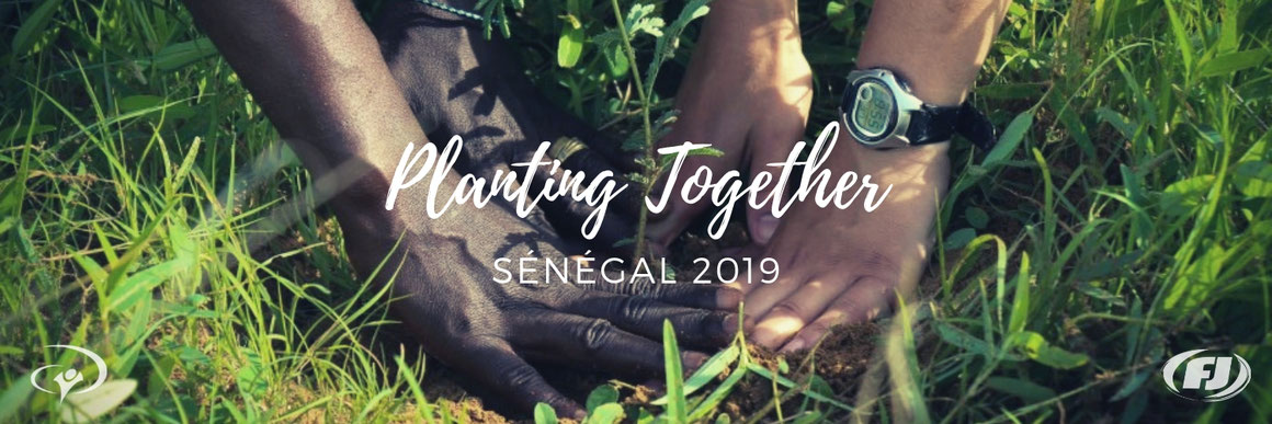 Tournée FJ Planting Together Sénégal 2019
