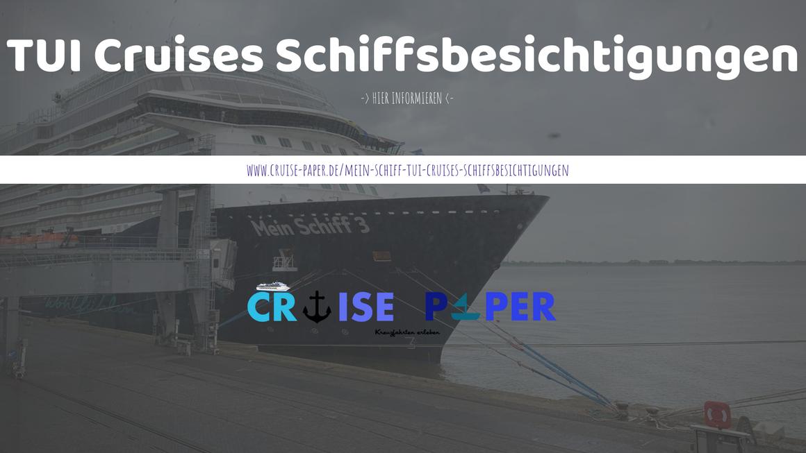 Mein Schiff - TUI Cruises Schiffsbesichtigungen