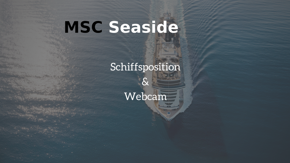 Schiffsposition & Webcam der MSC Seaside