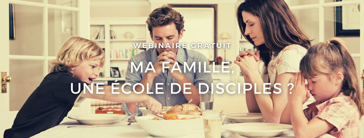 Webinaire : ma famille, une école de disciples?
