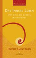 Mystische Texte Band 1 - Das innere Leben von Hazrat Inayat Khan