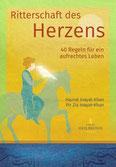 Ritterschaft des Herzens - 40 Regeln für ein aufrechtes Leben von Hazrat Inayat Khan und Pir Zia Inayat-Khan, Verlag Heilbronn 2021