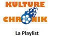Kulture Chronik Playlist