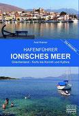 Hafenführer Ionisches Meer Griechenland - Korfu bis Korinth und Kythira Korfu, Paxos, Levkas, Kephallinia, Zakynthos.
