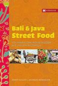 Bali & Java Street Food Kulinarische Reiseskizzen mit vielen Rezepten