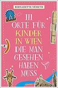 111 Orte für Kinder in Wien, die man gesehen haben muss Reiseführer
