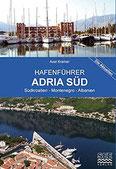 Hafenführer Adria Süd KROATIEN Süddalmatien - Split, Dubrovnik, MONTENEGRO - Kotor, ALBANIEN