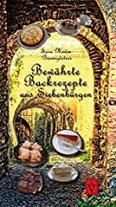 Bewährte Backrezepte aus Siebenbürgen Süß und lecker (Siebenbürgische Koch- und Backbücher)