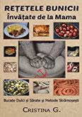 Retetele Bunicii Invatate de la Mama Bucate Dulci si Sarate, Taie si Prepara Porcul de Ignat (Carte de Bucate Traditionale Romanesti)