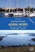 Hafenführer Adria Nord Slowenien Kroatien - Istrien - Norddalmatien, Kornaten (Die aktuellen Hafenführer)