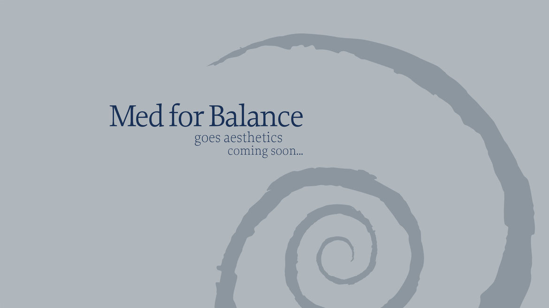 Med for Balance goes aesthetics