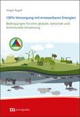 Cover Holger Rogall: 100%-Versorgung mit erneuerbaren Energien. ISBN: 978-3-7316-1090-8