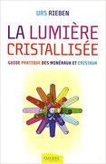 La Lumière Cristallisée, Pierres de Lumière, tarots, lithothérpie, bien-être, ésotérisme