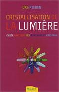 La cristallisation de la lumière, Pierres de Lumière, tarots, lithothérpie, bien-être, ésotérisme