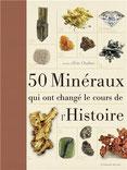 50 minéraux qui ont changé le cours de l'Histoire, Pierres de Lumière, tarots, lithothérpie, bien-être, ésotérisme