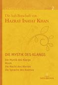 Jubiläumsausgabe Band 2 - Die Mystik des Klangs von Hazrat Inayat Khan - Verlag Heilbronn: Ein hohes Bewusstsein für Klang und Musik ist schon lange wichtiger Bestandteil der Sufi-Praxis und Kultur.