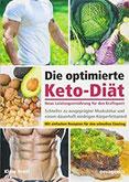 Die optimierte Keto-Diät – neue Leistungsernährung für den Kraftsport Schneller zu ausgeprägter Muskulatur und einem dauerhaft niedrigen Körperfettanteil