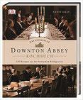 Das offizielle Downton-Abbey-Kochbuch 125 Rezepte aus der britischen Erfolgsserie