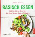 Basisch essen 160 köstliche Rezepte für Ihre Säure-Basen-Balance