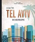 Kochbuch Tel Aviv. Die Kultrezepte. Jüdisch kochen mit Rezepten der Food-Hotspots aus der Trendstadt Israels.