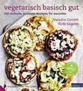 Vegetarisch basisch gut 100 einfache basische Rezepte für Genießer