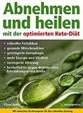 Abnehmen und heilen mit der optimierten Keto-Diät Schneller Fettabbau, gesunde Mitochondrien, gesteigerte Autophagie, mehr Energie und Vitalität, ... gegen degenerative Erkrankungen und Krebs.