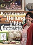 Kochbuch zur Heilung der Mitte Chinesische Medizin für die westliche Welt