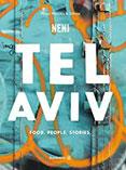 Das TEL AVIV Reise-Kochbuch by NENI Israelische Rezepte von Haya Molcho & ihren Söhnen. Orientalische Küche Shakshuka, Hummus, Lamm mit Feigen, Kaktusfrucht-Sorbet