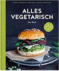 Alles vegetarisch - Das Buch Mehr als 100 Rezepte, die garantiert satt machen