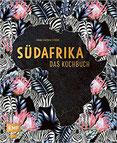 Südafrika – Das Kochbuch Biltong, Bobotie und Chakalaka über 90 authentische Rezepte für zu Hause – mit Reisereportagen und stimmungsvollen Impressionen