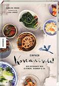 Einfach koreanisch! Der entspannte Weg zu Kimchi, Bibimbap & Co. (Kochbuch, Rezepte)