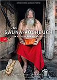 Das Sauna-Kochbuch Vom Aufguss zum Hochgenuss