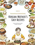 Korean Mother's Easy Recipes Illustrated Traditional Korean Cooking